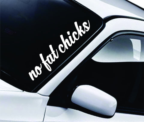 No Fat Chicks Large Quote Design Sticker Vinyl Art Words Decor Car Truck JDM Windshield Race Drift Window