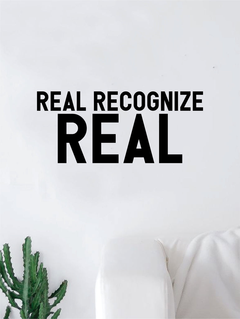 Real Recognize Real Quote Wall Decal Quote Sticker Vinyl Art Home