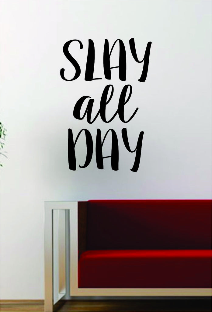 Slay All Day Quote Decal Sticker Wall Vinyl Art Words Decor Kitchen Gift  Funny Inspirational Girl Part 81