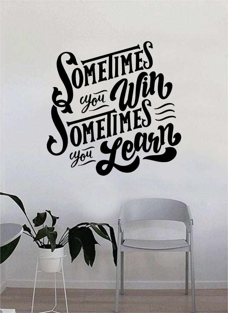 Sometimes You Win Sometimes You Learn V2 Quote Beautiful Design