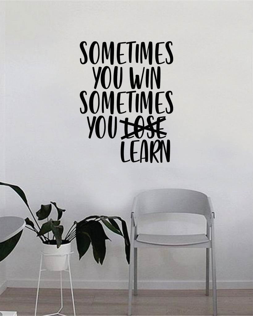 Sometimes You Win Sometimes You Learn Quote Wall Decal Sticker