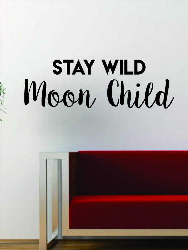 Stay Wild Moon Child Quote Decal Sticker Wall Vinyl Art Words - Wall decals quotes for teenagers