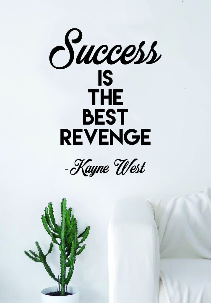 Kanye West Success Is The Best Revenge Quote Wall Decal Sticker Room