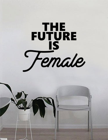 The Future is Female v2 Quote Wall Decal Sticker Bedroom Living Room Art Vinyl Beautiful Inspirational Feminist Feminism Woman Women Empowerment Girls Teen