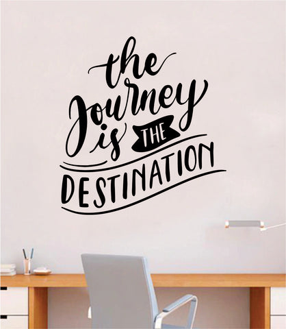 The Journey is the Destination Quote Wall Decal Sticker Bedroom Room Art Vinyl Beautiful Inspirational Adventure Travel Wanderlust Kids Baby Nursery