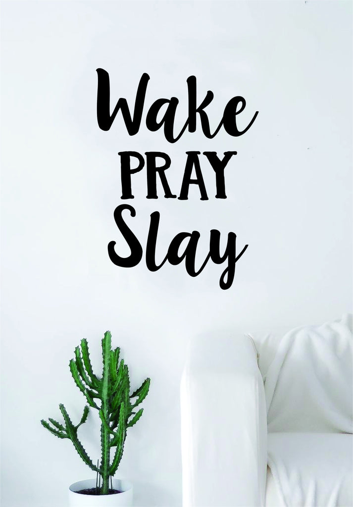 Wake Pray Slay Quote Wall Decal Sticker Bedroom Living