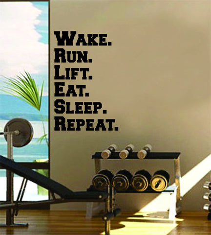 Wake Run Lift Eat Sleep Repeat Gym Fitness Quote Weights Health Design Decal Sticker Wall Vinyl Art Decor Home