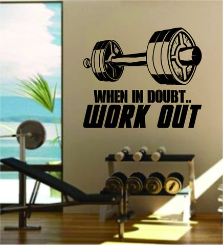 When In Doubt Work Out V2 Quote Fitness Health Work Out Gym Decal Sticker Wall Vinyl Art Wall Room Decor Weights Dumbbell Motivation Inspirational