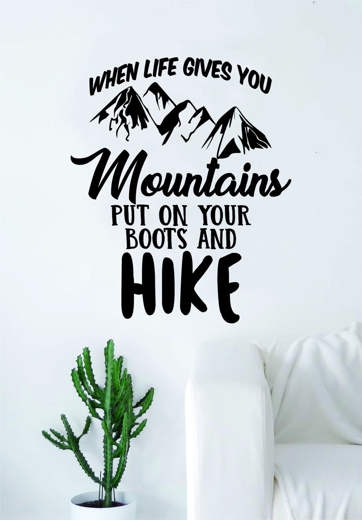When Life Gives You Mountains Quote Wall Decal Sticker Bedroom