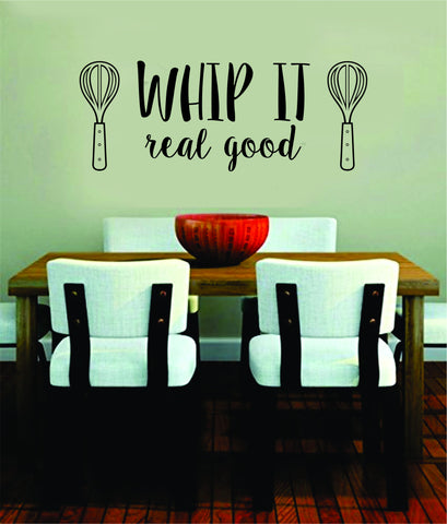Superior Whip It Real Good Quote Decal Sticker Wall Vinyl Art Words Decor Funny Cook  Cooking Kitchen