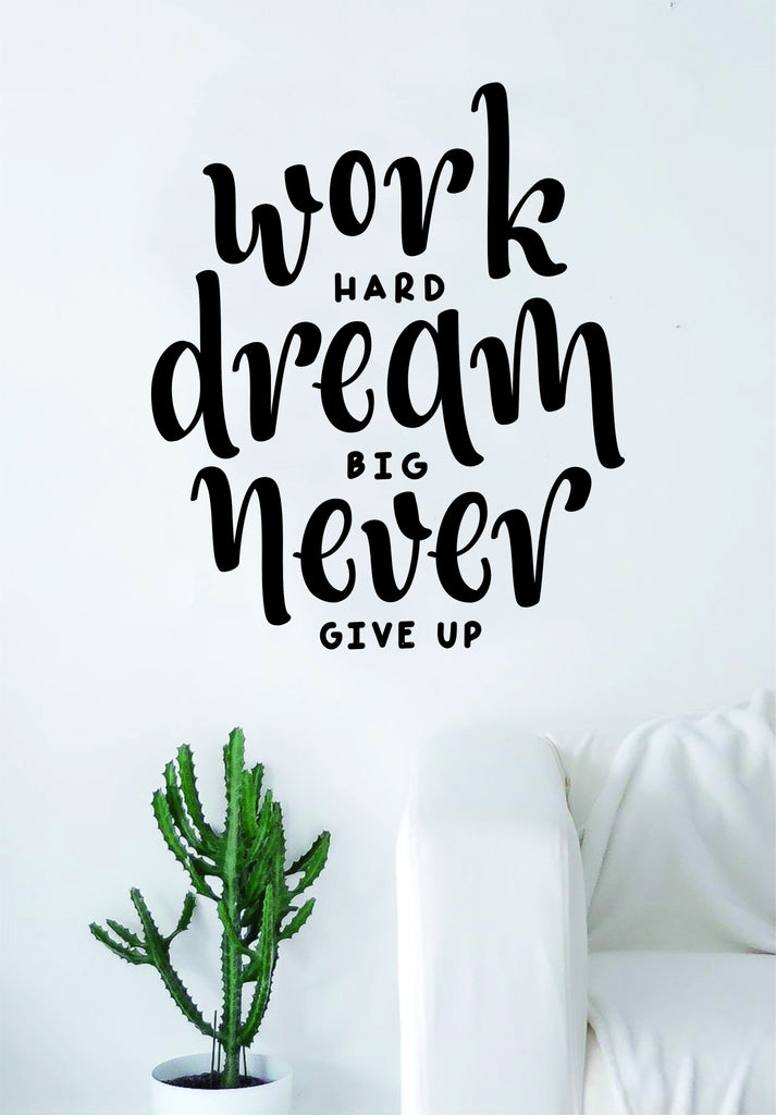 Work Hard Dream Big Never Give Up Quote Wall Decal Sticker Bedroom Living Room Art Vinyl  sc 1 st  Boop Decals - Shopify & Work Hard Dream Big Never Give Up Quote Wall Decal Sticker Bedroom ...