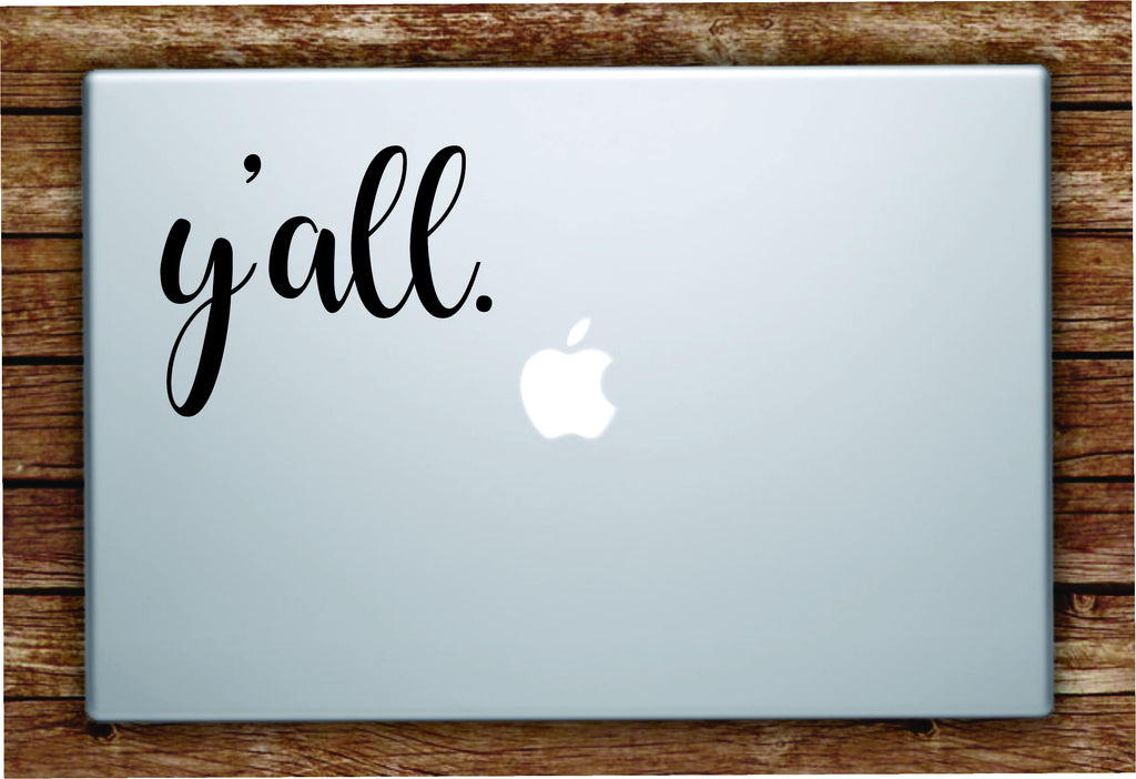 Yu0027all Laptop Apple Macbook Quote Wall Decal Sticker Art Vinyl Beautiful Inspirational Cute Southern & Yu0027all Laptop Apple Macbook Quote Wall Decal Sticker Art Vinyl ...