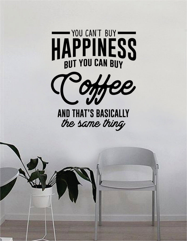 You cant buy happiness but you can buy coffee quote wall decal sticker bedroom