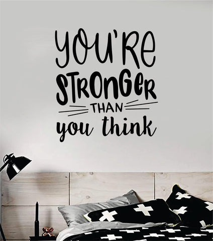 You're Stronger Than You Think Wall Decal Sticker Vinyl Art Bedroom Room Home Decor Inspirational Motivational School Baby Nursery Teen Gym Fitness