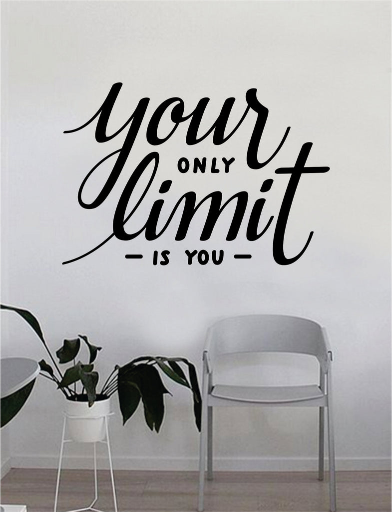 Your Only Limit Is You Vinyl Sticker//Decal for Car Window Fitness Motivation