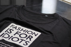 Fashion is for idiots (Like us) black incl statement