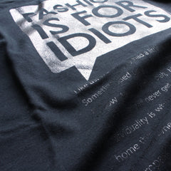 Fashion is for idiots (Like us) black