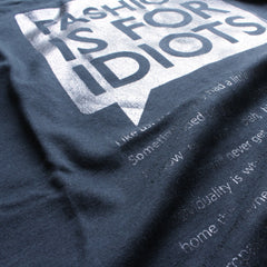 Fashion is for idiots (Like us)