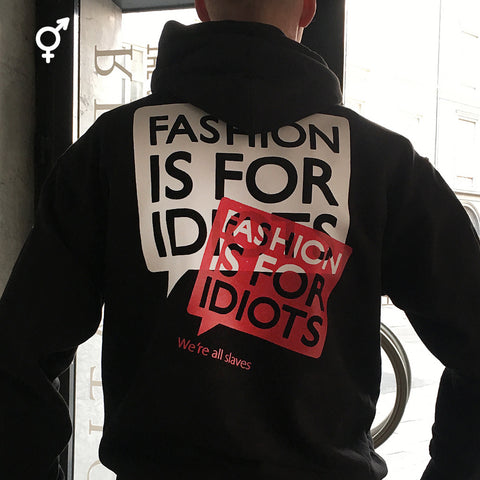 Fashion is for idiots Hoodie