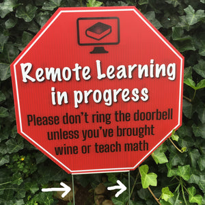 Remote Learning Sign -Bring Wine & Math