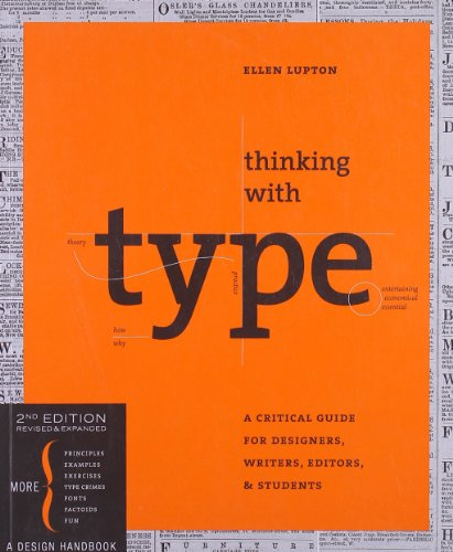 Thinking with Type, 2nd revised and expanded edition: A Critical Guide for Designers, Writers, Editors, & Students, , Lupton, Ellen King Lario