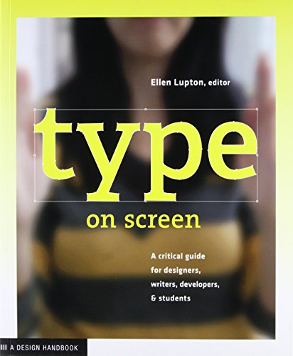 Type on Screen: A Critical Guide for Designers, Writers, Developers, and Students (Design Briefs), , Princeton Architectural Press King Lario