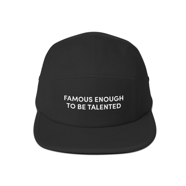 Famous Enough To Be Talented—Five Panel Cap