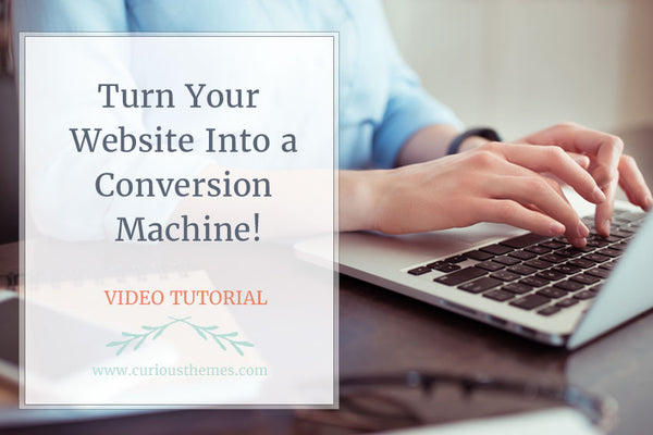 Turn Your Website Into a Conversion Machine!