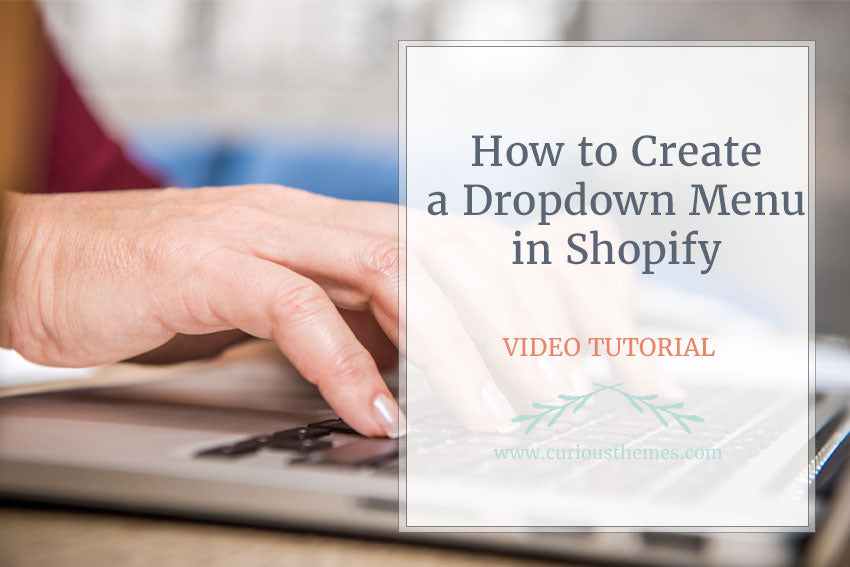 How to Create a Dropdown Menu in Shopify