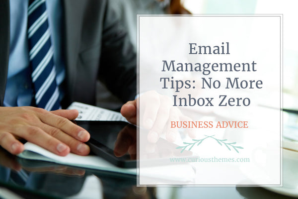 Email Management Tips- No More Inbox Zero