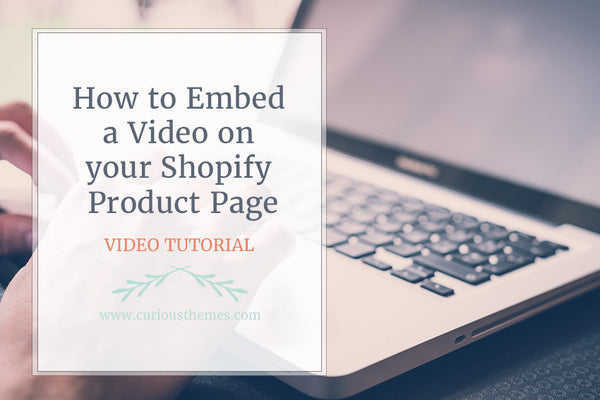 How to Embed a Video on your Shopify Product Page
