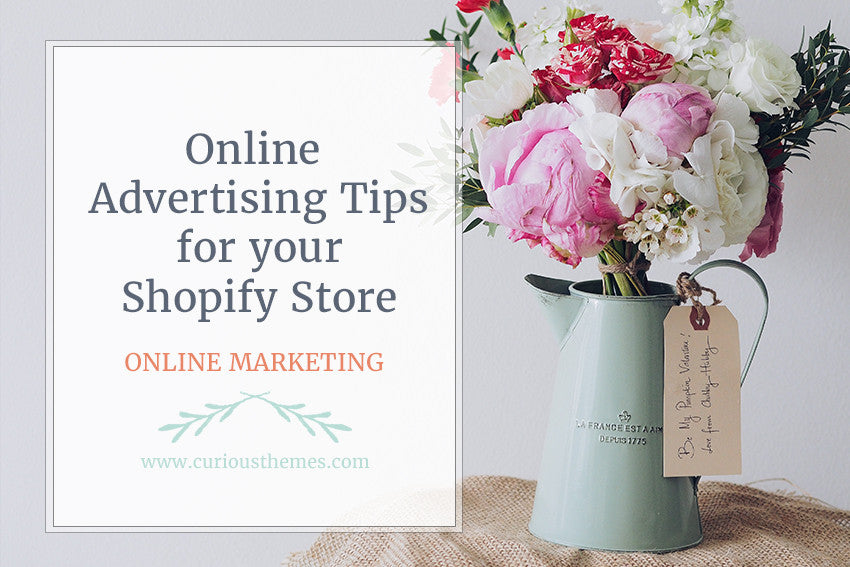 Online Advertising Tips for your Shopify Store