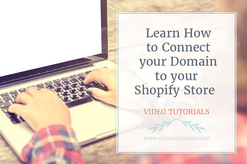 Learn How to Connect your Domain to your Shopify Store