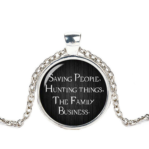 """Saving people hunting things family business"" dome necklace"
