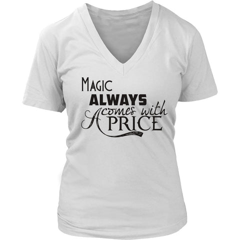 T-shirt - Magic Always Comes With A Price