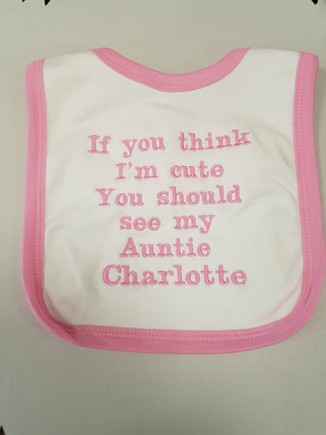 Personalised bib with 'If you think I'm cute' slogan any name relation included