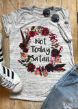 Not Today Satan Gray Floral Tee - My Cutie Pye Boutique