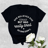 She Believe She Could But She Was Really Tired So She Didn't Tee - My Cutie Pye Boutique