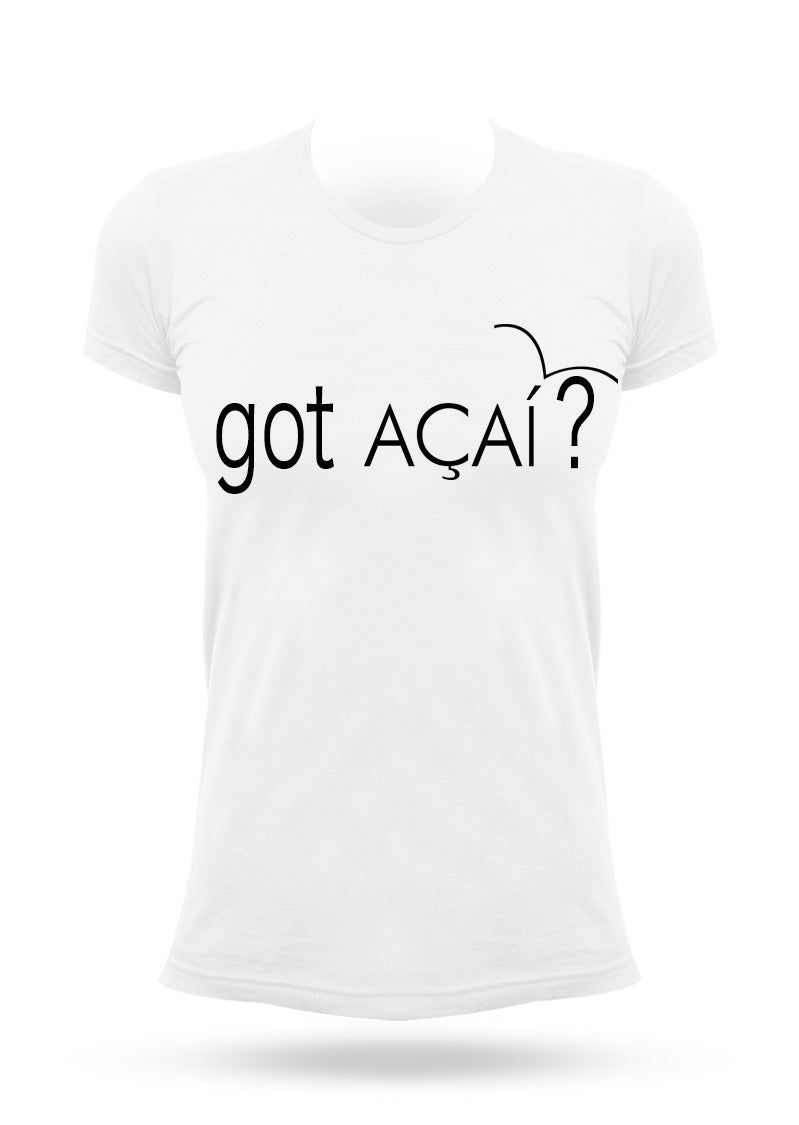 Got ACAI? T-shirt - AcaiBerryFashion