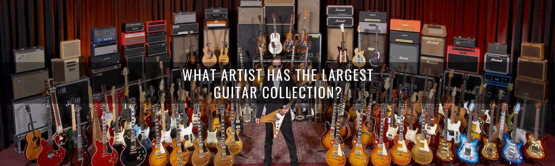 What Artist Has The Largest Guitar Collection?