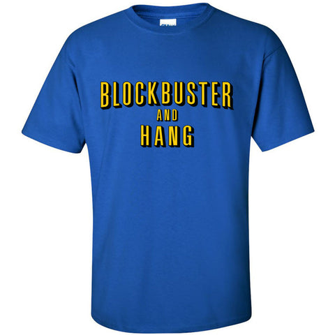 BLOCKBUSTER AND HANG