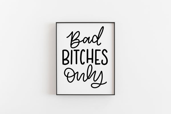 Bad Bitches Only Print