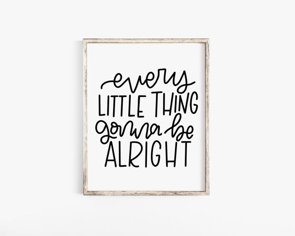 Every Little Thing Print