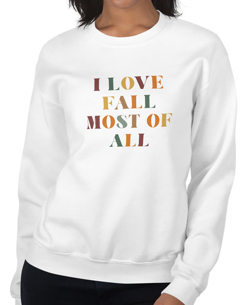 Fall Most of All Sweatshirt