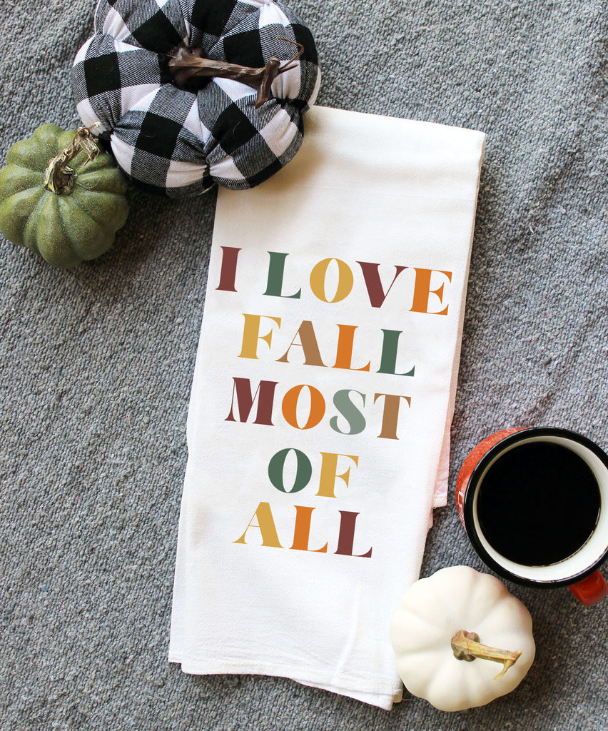 Fall Most of All Tea Towel