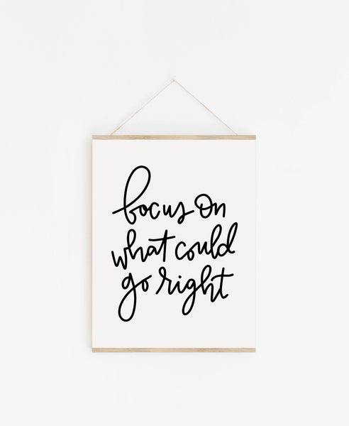 Focus on What Could Go Right Print