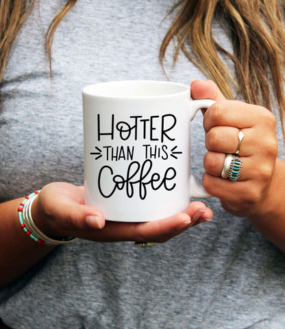 Hotter Than This Coffee Mug