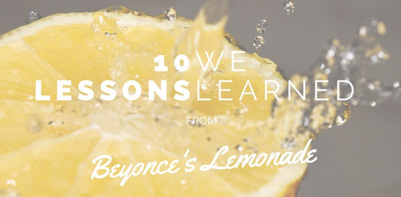 10 Lessons that I Learned (or reaffirmed) from Beyonce's Lemonade
