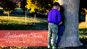 Luvblacklove Stories | Vecoya and Eugene
