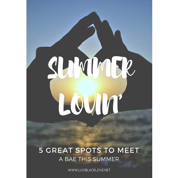 Summer Lovin' | 5 Great Spots to Meet a Bae This Summer